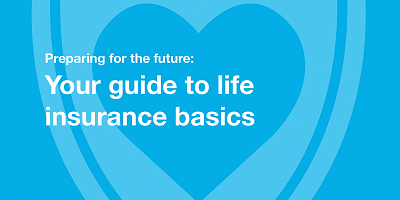 Heart and shield icon on blue background with text that reads Preparing for the future: Your guide to life insurance basics